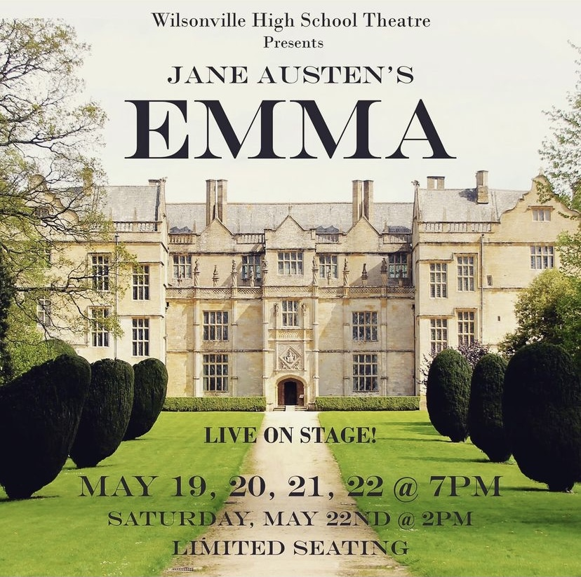 This coming May the Wilsonville high school theater department will be putting on Emma. The play will be preformed live!